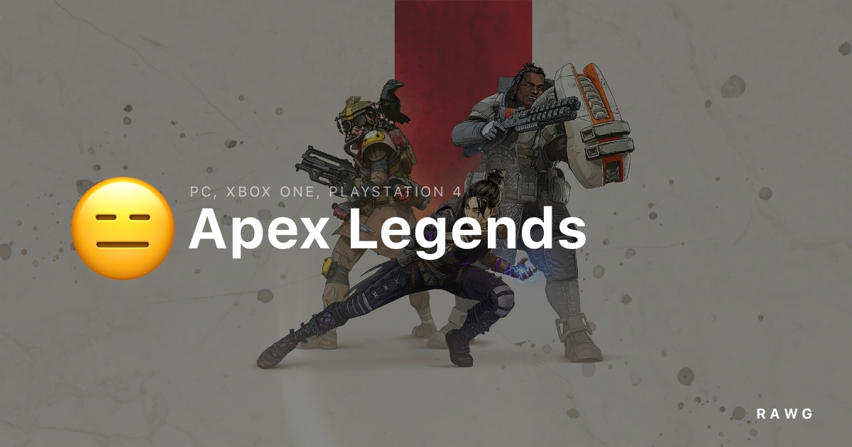 Review of the game Apex Legends by JustCozzie on Rawg