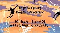 Cкриншот Jetpack Cyborg Ragdoll Adventure, изображение № 1056608 - RAWG