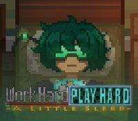 Cкриншот Work Hard Play Hard - a little sleep, изображение № 2851064 - RAWG