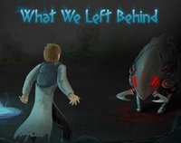 Cкриншот What We Left Behind, изображение № 1104052 - RAWG