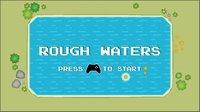Cкриншот Rough Waters, изображение № 2386185 - RAWG