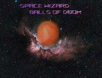 Cкриншот Space Wizard: Balls of Doom, изображение № 2418720 - RAWG