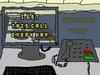 Cкриншот I Get This Call Every Day, изображение № 185910 - RAWG