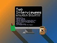 Cкриншот Two Interviewees, изображение № 993363 - RAWG