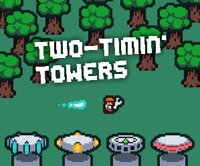 Cкриншот Two-Timin' Towers, изображение № 2442384 - RAWG