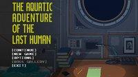 Cкриншот The Aquatic Adventure of the Last Human, изображение № 112727 - RAWG