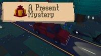 Cкриншот A Present Mystery, изображение № 1784765 - RAWG