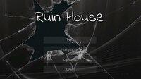 Cкриншот Ruin House, изображение № 2415509 - RAWG