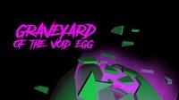 Cкриншот Graveyard of the void egg, изображение № 1262041 - RAWG